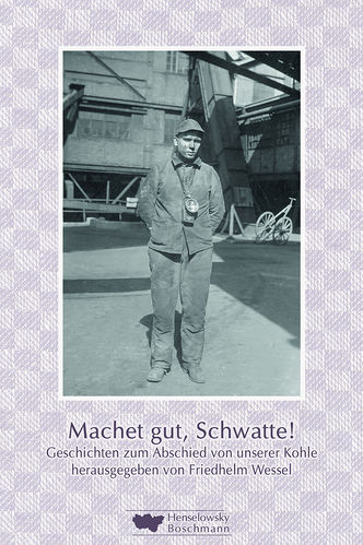 Wessel, Friedhelm (Hg.): Machet gut, Schwatte!